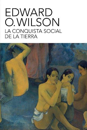 La conquista social de la Tierra por Edward O. Wilson