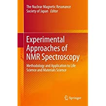 Experimental Approaches of NMR Spectroscopy: Methodology and Application to Life Science and Materials Science