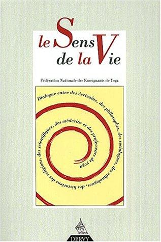 Revue Française de Yoga, N° 23, Janvier 2001 : Le sens de la vie par Collectif