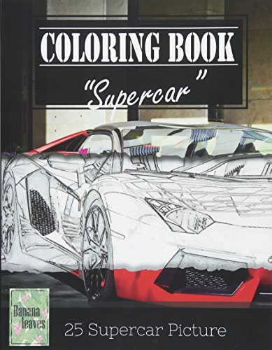 Supercar Modern Model Greyscale Photo Adult Coloring Book, Mind Relaxation Stress Relief: Just added color to release your stress and power brain and and grown up, 8.5