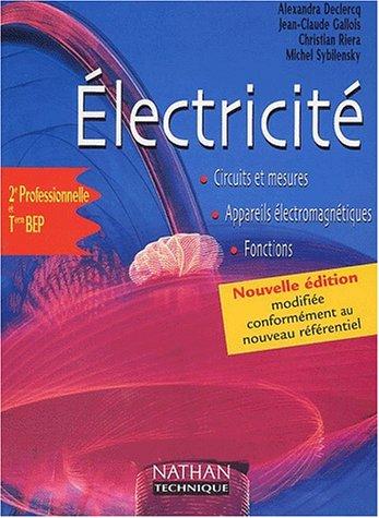 Electricité 2nde Professionnelle et Terminale BEP par Jean-Claude Gallois