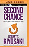 second chance for your money your life and our world by robert t kiyosaki 2015 02 24