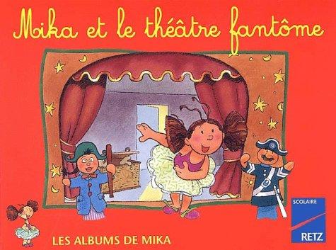 Mika et le théâtre fantôme