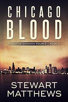 Chicago Blood: Detective Shannon Rourke Book 1 (English Edition) par [Matthews, Stewart]