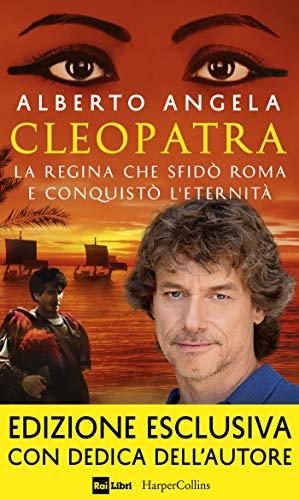 Cleopatra: La regina che sfidò Roma e