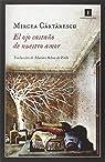 El ojo castaño de nuestro amor par Cartarescu