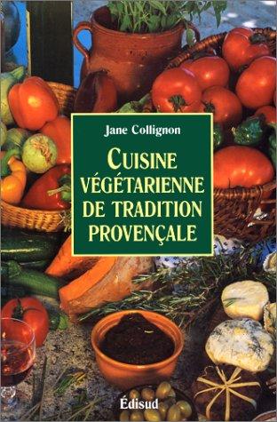Cuisine végétarienne. Provence par J. Collignon
