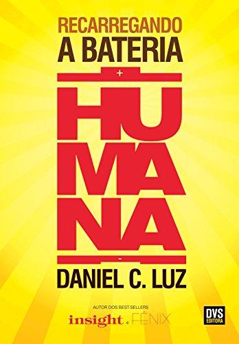Recarregando a Bateria Humana (Portuguese Edition) eBook: Daniel C ...