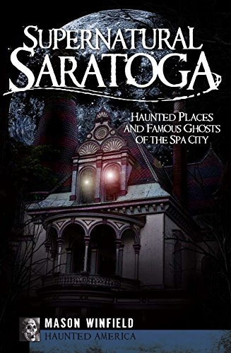 a: Haunted Places and Famous Ghosts of the Spa City (Haunted America) (English Edition) (Geist Halloween New York)