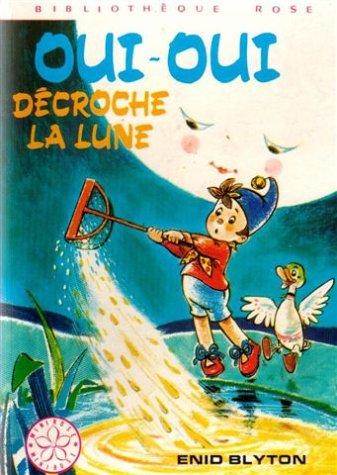 Oui Oui Decroche La Lune [Pdf/ePub] eBook