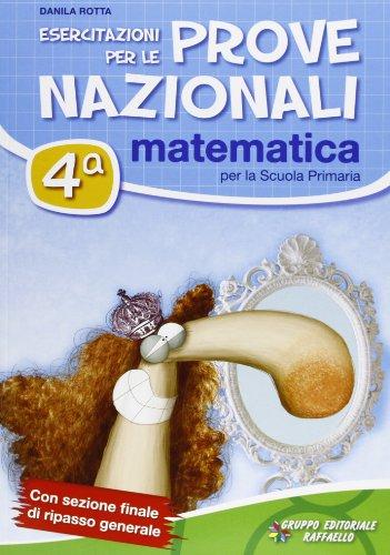 Esercitazioni per le prove nazionali di matematica. Con materiali per il docente. Per la 4ª classe elementare