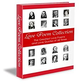 Love Poem Collection - The Greatest Love Poems and Quotes of All Time (Illustrated) (English Edition) von [Chityil, George]