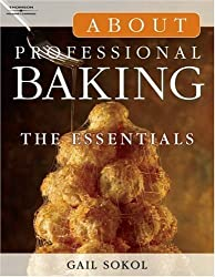 About Professional Baking: The Essentials (Trade Version) by Gail Sokol (2006-09-15)