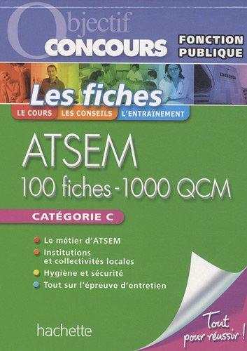 Les fiches ATSEM : 100 fiches - 1000 QCM