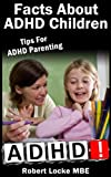 Facts About ADHD Children - Tips For ADHD Parenting