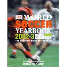 World Soccer Yearbook 2002-03: The Complete Guide to the Game