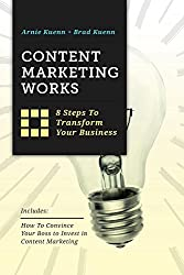 Content Marketing Works: 8 Steps to Transform Your Business (English Edition)