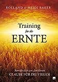 Training für die Ernte: Bemüh dich um den Einen, glaube für die Vielen