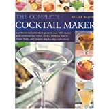 The Complete Cocktail Maker: A Professional Bartender's Guide to Over 500 Classic and Contemporary Mixed Drinks - Showing How to Creat them, with Helpful Step-by-Step Instructions