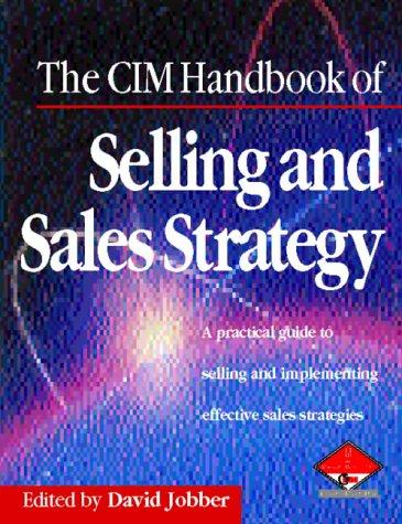 Cim Handbook of Selling & Sales Strategy (Marketing Series: Practitioner) -