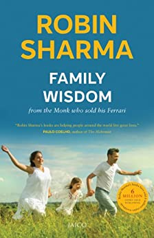 Family Wisdom From The Monk Who Sold His Ferrari by [Sharma, Robin]