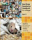 Das Erste Spanische Lesebuch für Anfänger, Band 2: Stufe A2 zweisprachig mit spanisch-deutscher Übersetzung (Gestufte Spanische Lesebücher)
