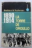 1890-1914: LA TORRE DE ORGULLO