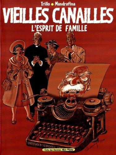 Vieilles Canailles, Tome 1 : L'esprit de famille par Carlos Trillo, Cacho Mandrafina