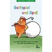 Der Golf Albrecht. Golfspiel und Spaß. Ein kleines Regelbuch rund ums Golfen mit Chip, dem Golfhamster