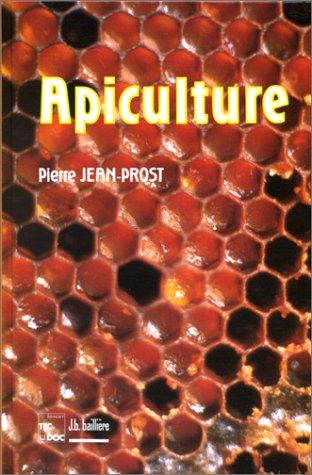 APICULTURE. Connaître l'abeille. Conduire le rucher