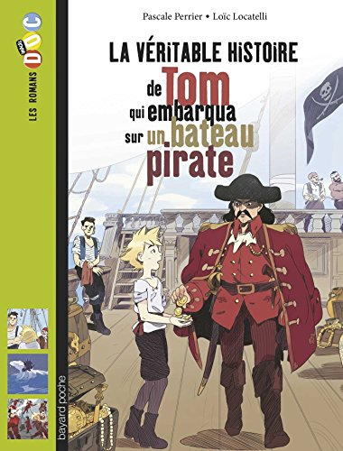 La véritable histoire de Tom, qui embarqua sur un bateau pirate