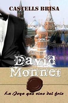 David Monnet y la Joya que vino del frío par [Miquel Castells Brisa]