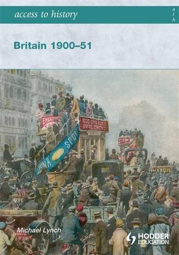 Access to History Britain 1900-51 (Hodder Arnold Publication) by Michael Lynch (2008-09-15)