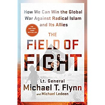 The Field of Fight: How We Can Win the Global War Against Radical Islam and Its Allies