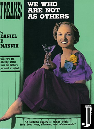 Freaks: We Who Are Not as Others por Daniel P. Mannix