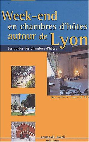 Week-end en chambres d'hôtes autour de Lyon : Edition 2004-2005