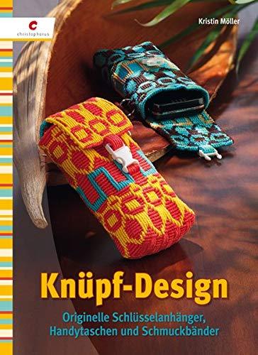 Knüpf-Design: Originelle Schlüsselanhänger, Handytaschen und Schmuckbänder