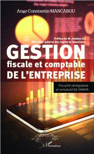 Gestion fiscale et comptable de l'entreprise: Fiscalité sénégalaise et comptabilité OHADA