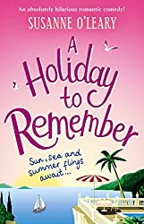 A Holiday To Remember: An absolutely hilarious romantic comedy set under the Italian sun