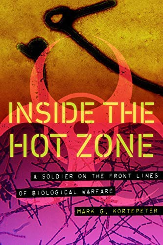 Inside the Hot Zone: A Soldier on the Front Lines of Biological Warfare (English Edition) (Front-line-führer)