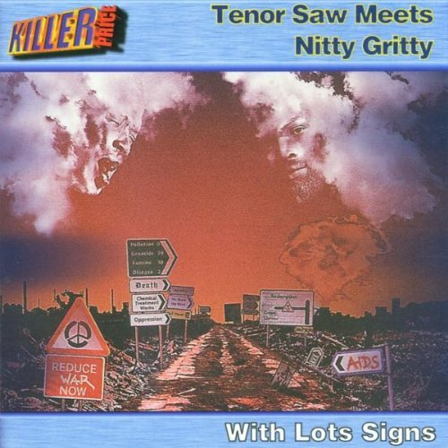 With Lots Signs by Tenor Saw Meets Nitty Gritty (Tenor Saw)