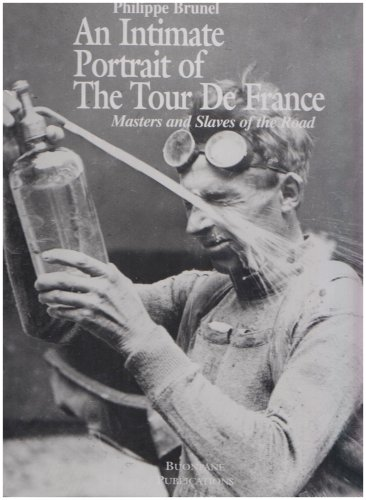 An Intimate Portrait of the Tour De France: Masters and Slaves of the Road