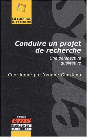 Conduire un projet de recherche. : Une perspective qualitative par Collectif, Yvonne Giordano