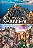Unterwegs in Spanien: Das große Reisebuch (KUNTH Unterwegs in ... / Das grosse Reisebuch) -