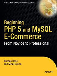 Beginning PHP 5 and MySQL E-Commerce: From Novice to Professional