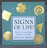 Signs of Life: The Five Universal Shapes and How to Use Them by Angeles Arrien (1994-08-30)