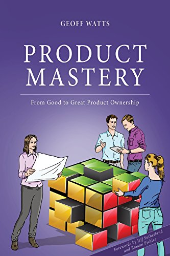 Product Mastery: From Good to Great Product Ownership (English Edition) (Master-fähigkeiten Englisch)