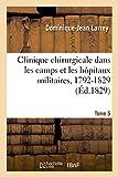 Clinique chirurgicale, exercée particulièrement dans les camps et les hôpitaux militaires, 1792-1829: Tome 5. Planches