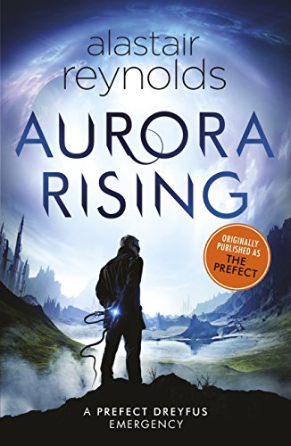 Aurora Rising: Previously published as The Prefect (Inspector Dreyfus 1) (English Edition) por Alastair Reynolds