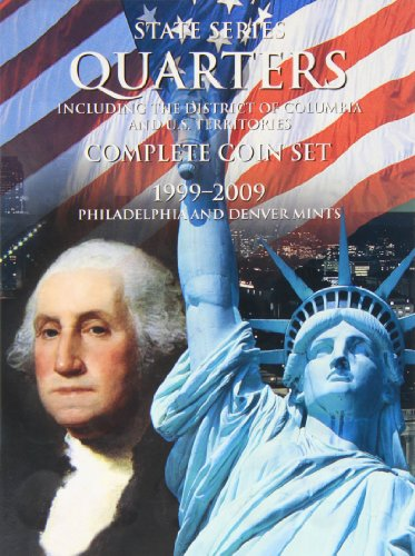 Quarters State Series (State Series Quarters, 1999-2009: Complete Coin Set: Including the District of Columbia and U.S. Territories, Philadelphia and Denver Mints)